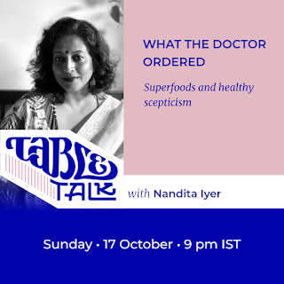 The flyer has a portrait of Nandita Iyer over the logo Table Talk, which flows into their name. The text: Headline: 'What the doctor ordered' Subhead: 'Superfoods and healthy scepticism' Below, 'Sunday, 17 October, 9 p.m. IST'
