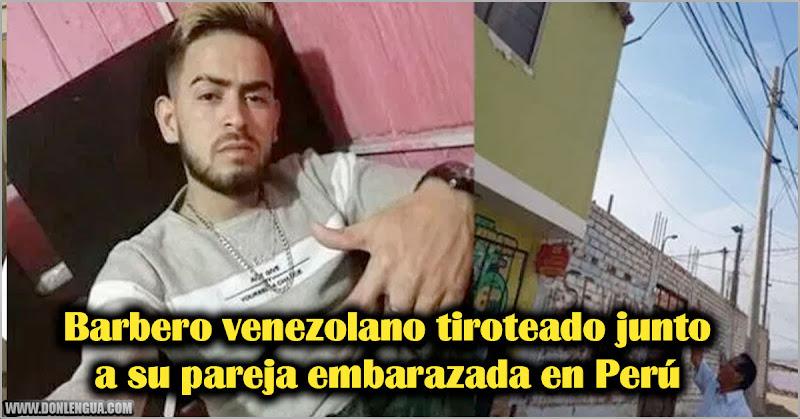 Barbero venezolano tiroteado junto a su pareja embarazada en Perú