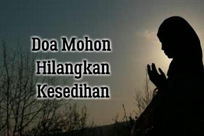 Doa Hilangkan Kesedihan Dan Dibukakan Pintu Kebaikan
