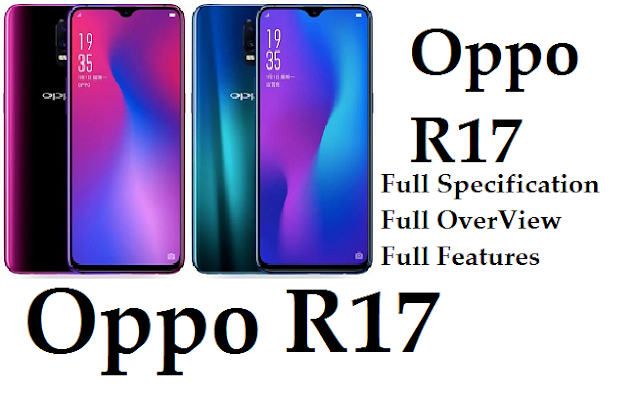 OPPO R17 Launched, Official Specs, Features, Camera, Price in India, Review in Hindi | OPPO R17