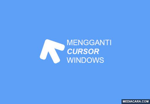 Cara menambahkan dan mengganti cursor Windows
