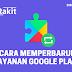 Cara Memperbarui Layanan Google Play Tanpa Play Store