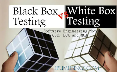 Software Engineering - Black Box Testing vs White Box Testing (#BCANotes)(#MCANotes)(#ComputerScienceNotes)#ipumusings