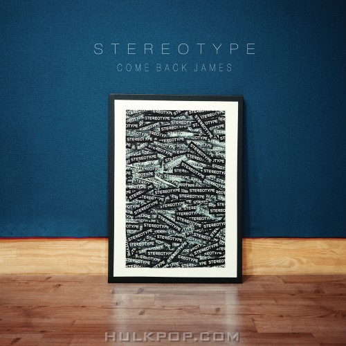 STEREOTYPE – COME BACK JAMES – EP
