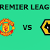 English Premier League: Manchester United Vs Wolverhampton Preview,Live Channel and Info