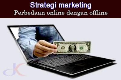 Strategi marketing - Perbedaan online dengan offline