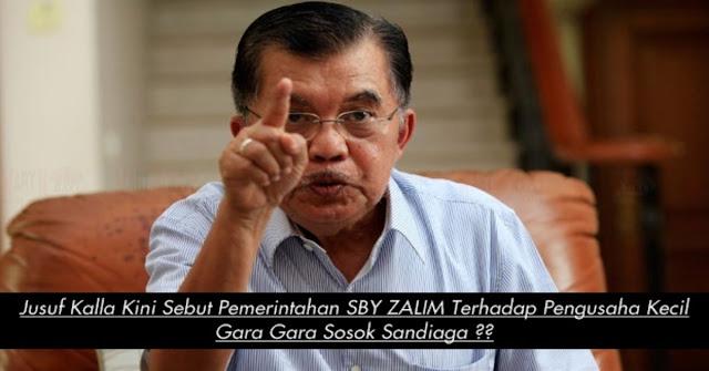 Tiba Tiba Jusuf Kalla Sebut Pemerintahan SBY Zalim !!