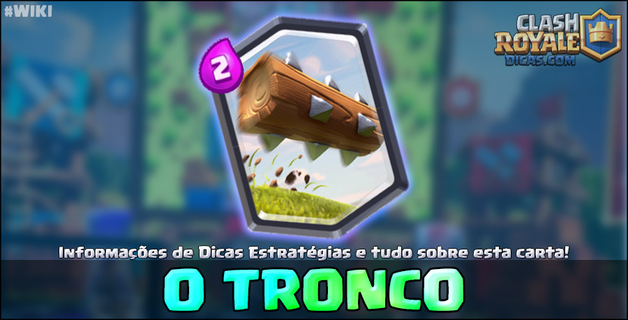 Carta do O Tronco em Clash Royale