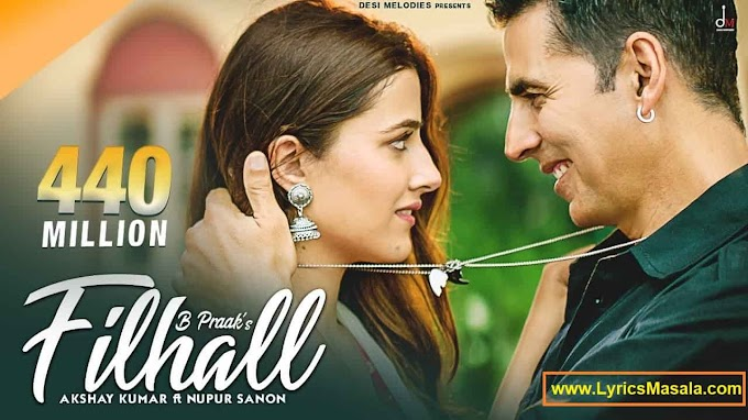 Filhaal Song Lyrics [B Praak] Download - LyricsMasala