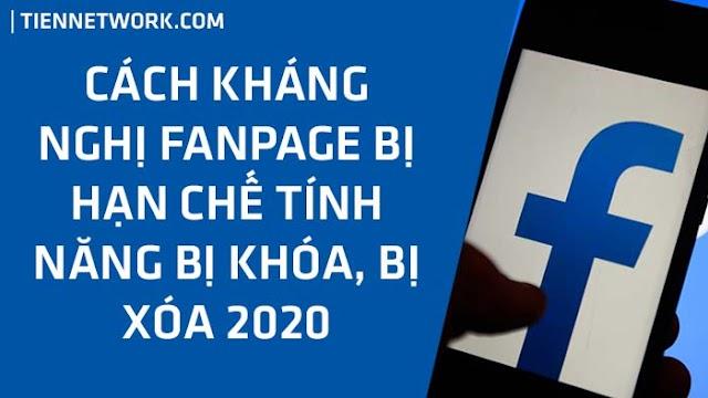 Cách kháng nghị lỗi Fanpage bị Hạn chế Tính năng và bị Khóa, bị Xóa mới nhất 2020