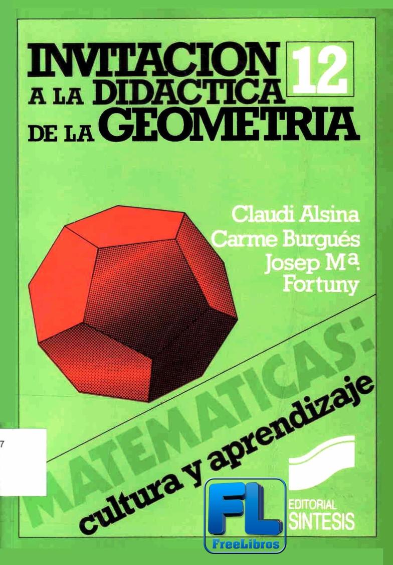 Invitación a la Didáctica de la Geometría – Claudi Alsina Catalá