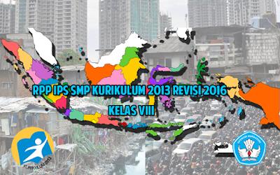 Download RPP IPS SMP Kurikulum 2013 Kelas 8 Revisi 2016