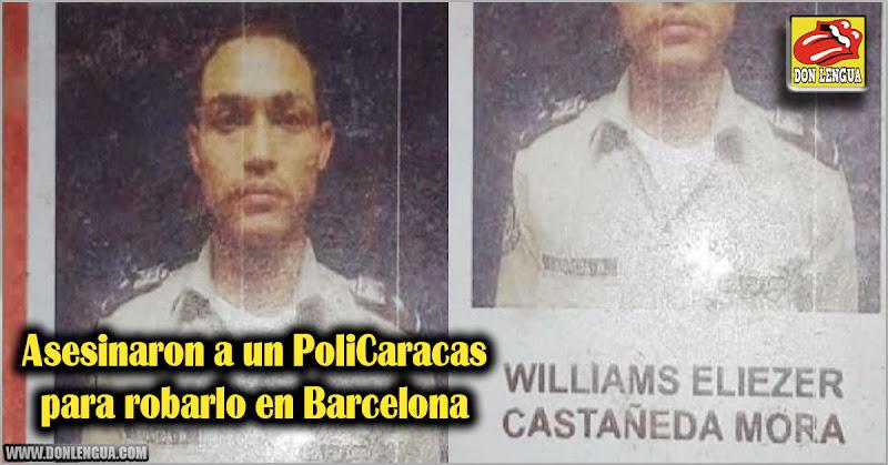 Asesinaron a un PoliCaracas para robarlo en Barcelona