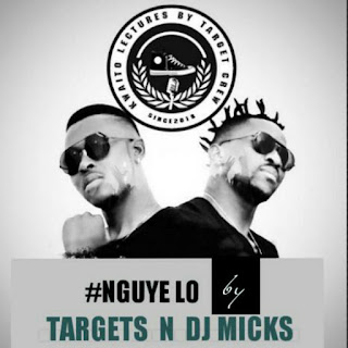Targets Feat. Dj Micks - Nguye Lo