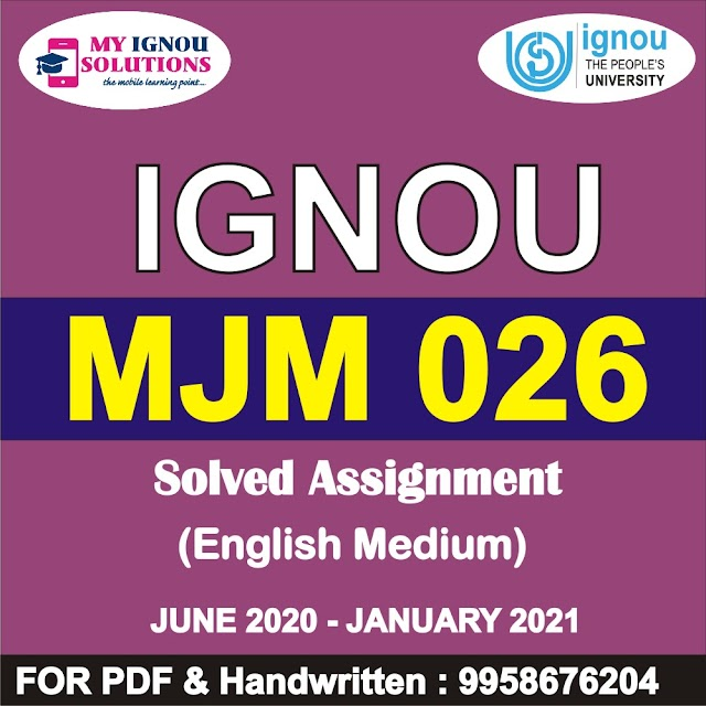 MJM 026 Solved Assignment 2020-21