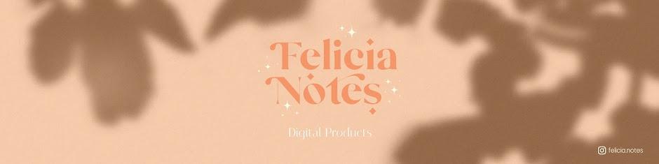 Felicia Notes