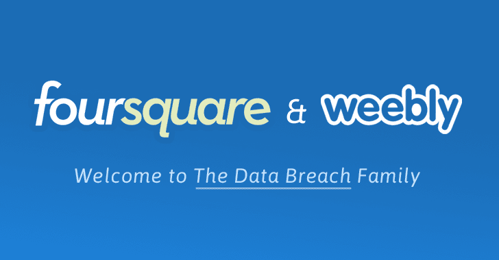 Over 43 Million Weebly Accounts Hacked; Foursquare Also Hit By Data Breach