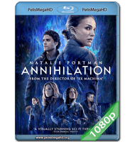 ANIQUILACIÓN (2018) 1080P HD MKV ESPAÑOL LATINO