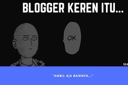 Blogger Keren Itu…