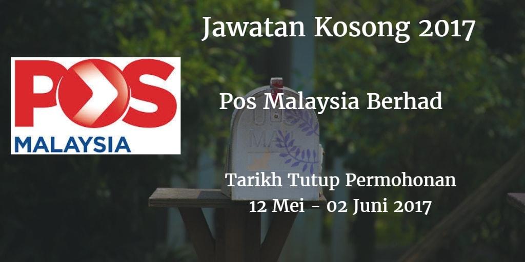 Jawatan Kosong Pos Malaysia Berhad 12 Mei - 02 Juni 2017