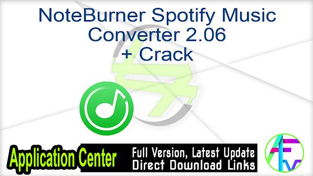 NoteBurner Spotify Music Converter 2.06 + Crack