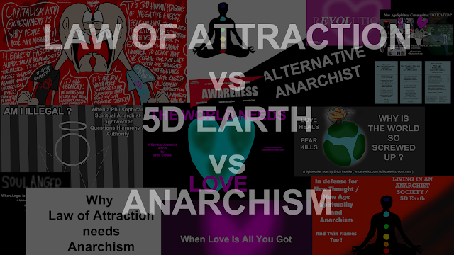 Law of Attraction vs 5D Earth vs Anarchism