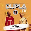 DOWNLOAD MP3: Dupla TK - Betão (Kuduro)
