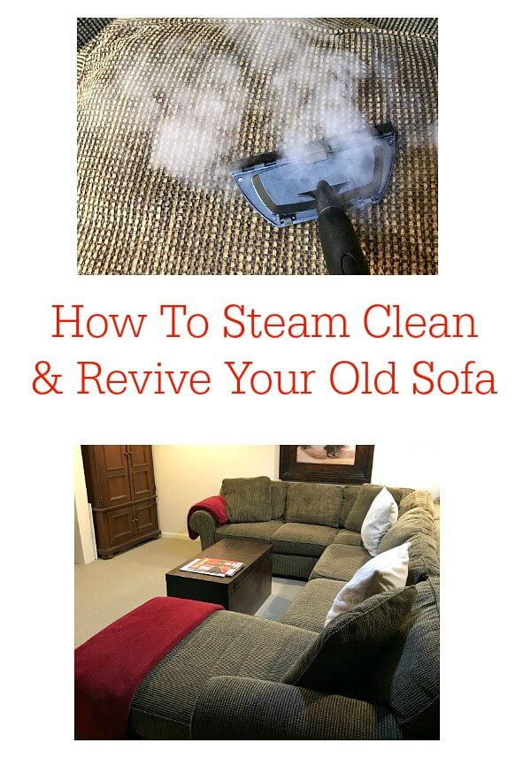 How To Steam Clean And Revive Your Old Sofa