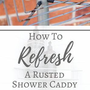 Refresh A Rusted Shower Caddy