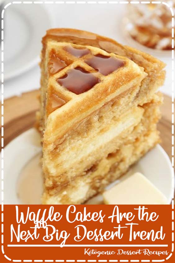 Waffle cakes are a trendy new treat for any occasion Waffle Cakes Are the Next Big Dessert Trend