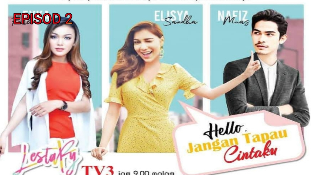 Tonton Drama Hello Jangan Tapau Cintaku Episod 2 (Lestary TV3)