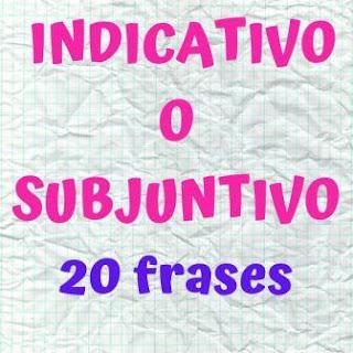 20 frases con indicativo o subjuntivo