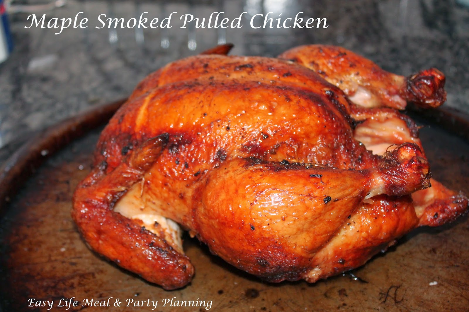 Maple Smoked Pulled Chicken - Easy Life Meal & Party Planning - Maple Smoked Pulled Chicken - Easy Life Meal & Party Planning - maple, hone & barbecue sauce flavors melded together into the juiciest chicken you will ever taste!