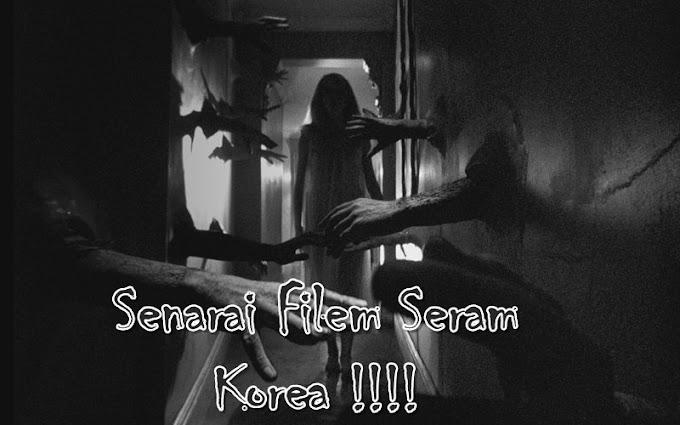 SENARAI FILEM SERAM KOREA PALING BEST