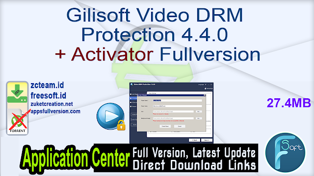 Gilisoft Video DRM Protection 4.4.0 + Activator Fullversion