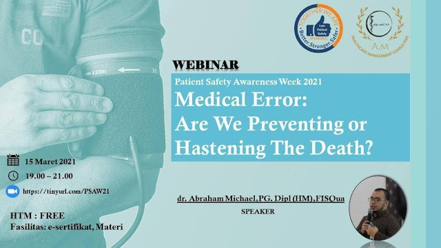 (Free E-Certificate) Webinar Medical Error : Are We Preventing or Hastening The Death?   #Patient Safety Awareness Week 2021