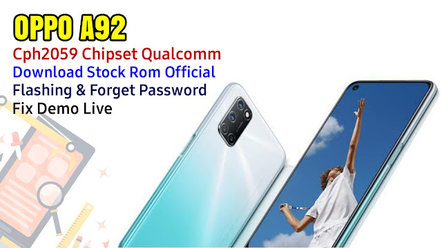 Stock Rom Official Oppo A92 Cph2059 Qualcomm | Flashing Lupa Password, Pola, Fix Demo Live
