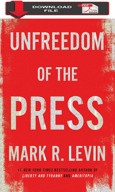 pdf download Unfreedom of the Press mark R. Levin book download free