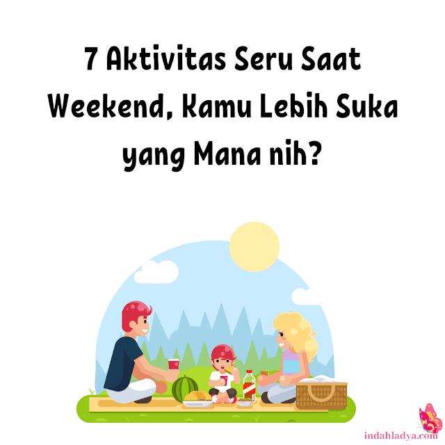 ide-aktivitas-seru-saat-weekend