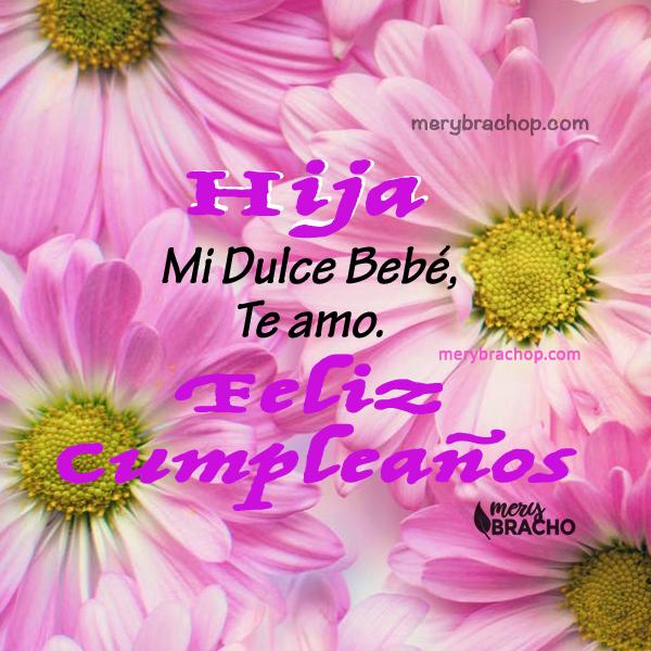 imagen con frases para tierna bebe niña hija en su cumpleanos con tarjeta de flores rosa