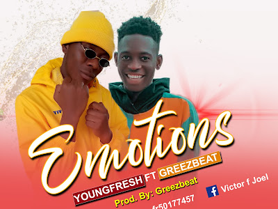 [Music] Young Fresh Ft Greezbeat _ Emotions