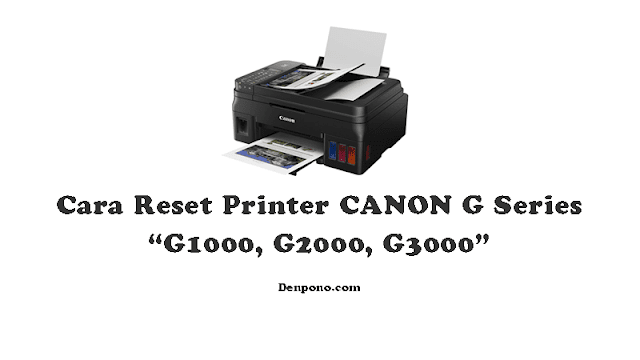 Cara Reset Printer Canon G1000 G2000 G3000 | Error Support Code 5B00 dan 5200