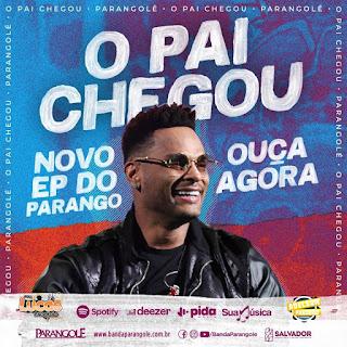 EP O PAI CHEGOU - PARANGOLÉ - 2019