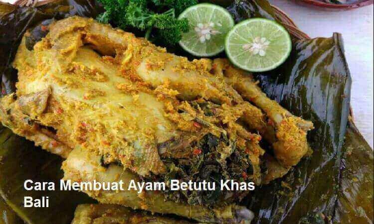 Cara Membuat Ayam Betutu Khas Bali