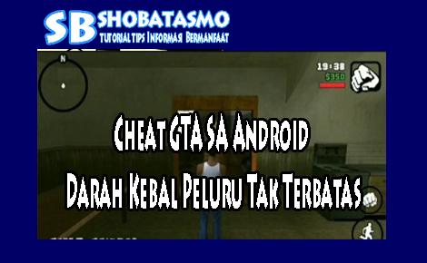 Cara Cheat kebal gta sa Android