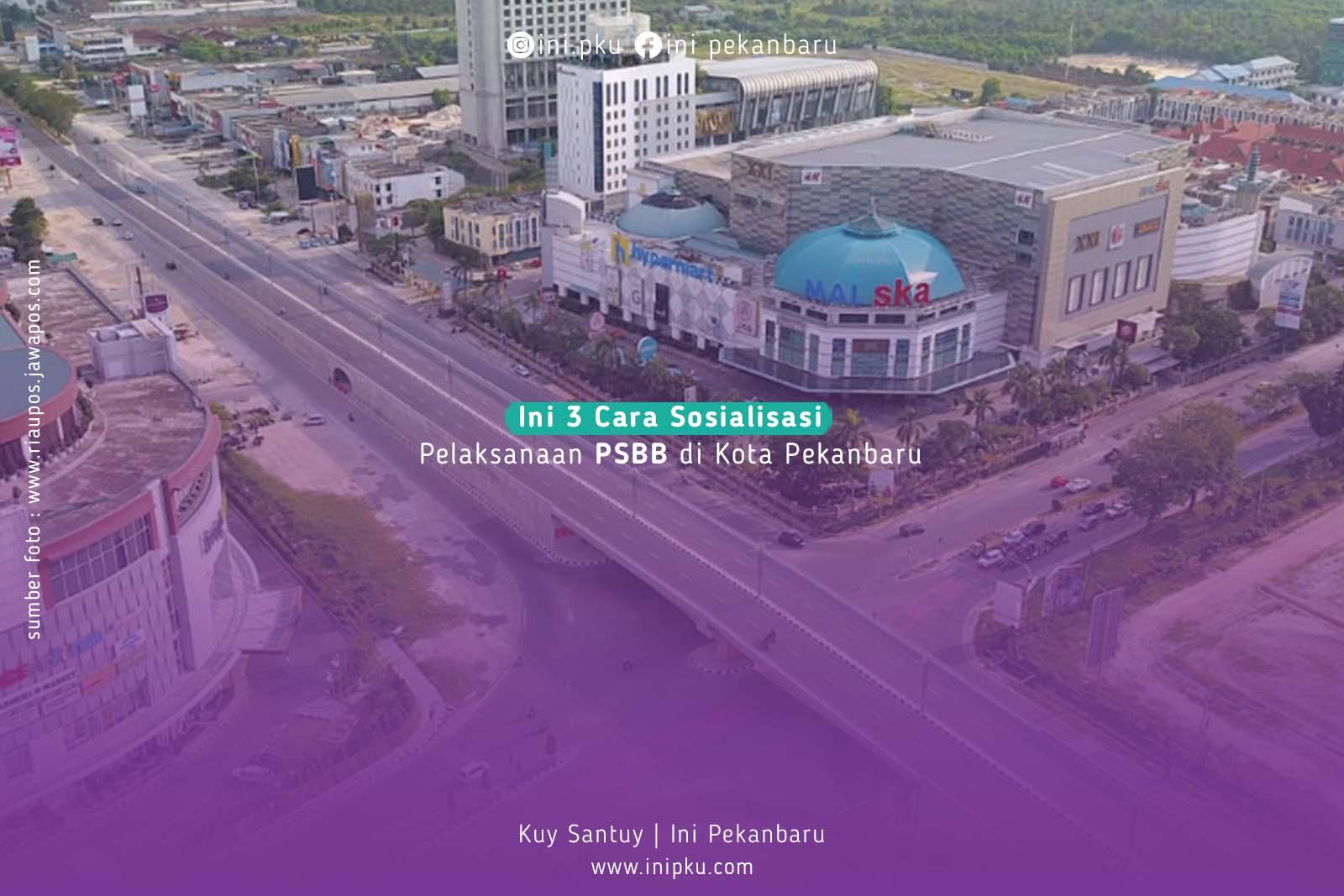 Ini 3 Cara Sosialisasi Pelaksanaan PSBB di Kota Pekanbaru