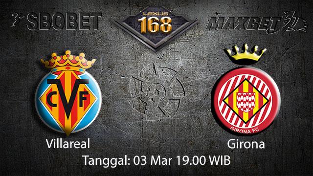 BOLA 88 - PREDIKSI TARUHAN BOLA VILLAREAL VS GIRONA 3 MARET 2018 ( SPANISH LA LIGA )