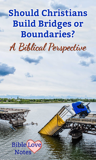 """It's very popular to set up """"boundaries"""" in our relationships, but we gain so much more when we build bridges. This 1-minute devotion explains."""