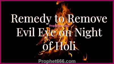 Totka to Remove Evil Eye on Night of Holi