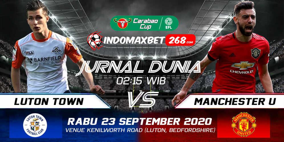 Prediksi Luton Town Vs Manchester United 23 September 2020 Pukul 02.15 WIB
